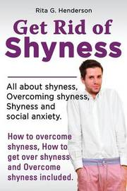 Overcome Shyness by Rita G. Henderson
