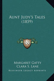 Aunt Judy's Tales (1859) by Margaret Gatty