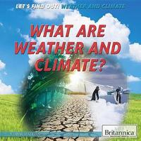 What Are Weather and Climate? by Joanne Mattern