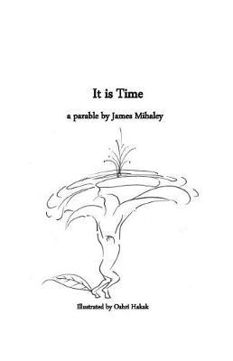 It Is Time by James Mihaley