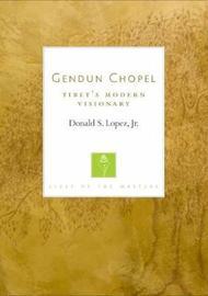 Gendun Chopel by Donald Lopez