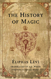 The History of Magic by Eliphas Levi