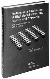 Performance Evaluation of High Speed Switching Fabrics and Networks: ATM, Broadband ISDN, and MAN Technology image