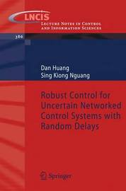 Robust Control for Uncertain Networked Control Systems with Random Delays by Dan Huang image