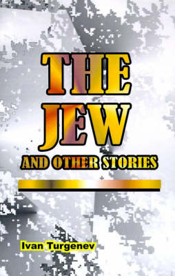The Jew: And Other Stories by Ivan Sergeevich Turgenev image