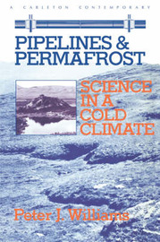 Pipelines and Permafrost by Peter J. Williams