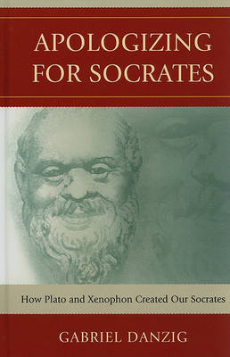 Apologizing for Socrates by Gabriel Danzig image