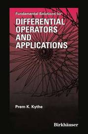 Fundamental Solutions for Differential Operators and Applications by Prem K. Kythe