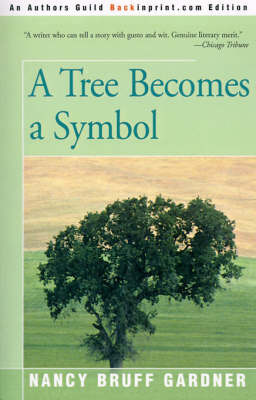 A Tree Becomes a Symbol by Nancy Bruff Gardner