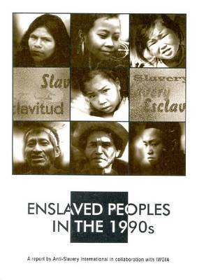 Enslaved Peoples in the 1990s