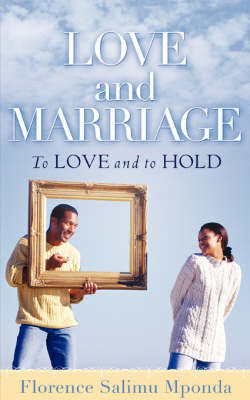 Love and Marriage by Florence Salimu Mponda image