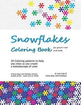 Snowflakes Coloring Book: 30 Coloring Patterns to Help You Unwind as You Create a Kaleidoscope of Color by Rainy Days and Holidays image