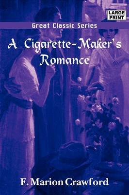 A Cigarette-Maker's Romance by F.Marion Crawford image