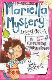 Mariella Mystery Investigates a Cupcake Conundrum by Kate Pankhurst