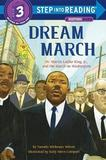 Dream March: Dr. Martin Luther King, Jr., and the March on Washington by Vaunda Micheaux Nelson