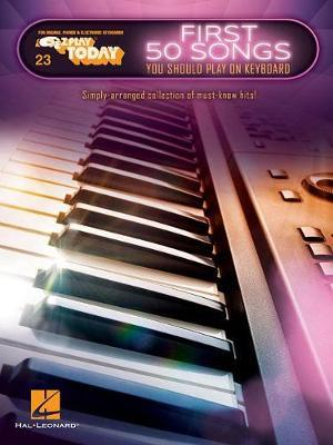 First 50 Songs You Should Play On Keyboard by Hal Leonard Publishing Corporation
