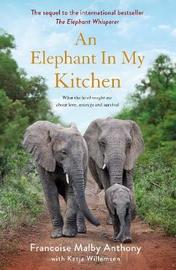 An Elephant in My Kitchen by Francoise Malby-Anthony