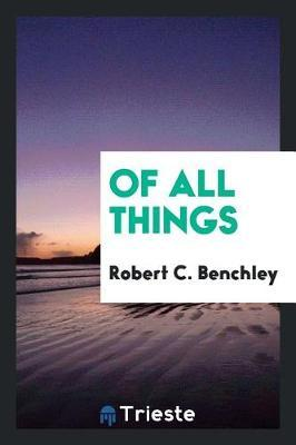 Of All Things by Robert C. Benchley image