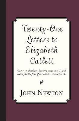 Twenty-One Letters to Elizabeth Catlett by John Newton