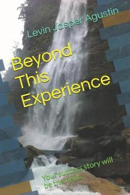 Beyond This Experience by Levin Jasper Agustin