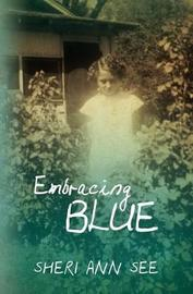 Embracing Blue by Sheri Ann See image