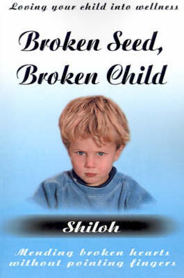 Broken Seed, Broken Child by Shiloh image