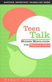 Teen Talk: Modern Monologues for Teenage Girls by Susan Pomerance image