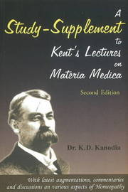 A Study Supplement to Kent's Lectures on Materia Medica by K.D. Kanodia image