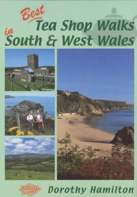 Best Tea Shop Walks in South and West Wales by Dorothy Hamilton