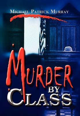Murder by Class by Michael Patrick Murray image