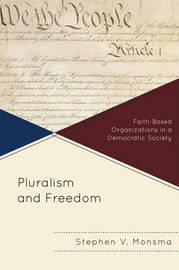 Pluralism and Freedom by Stephen V. Monsma