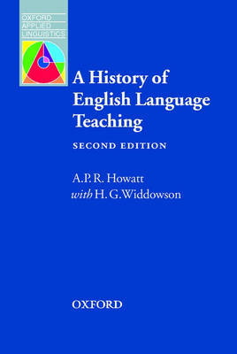 A History of ELT, Second Edition by A.P.R. Howatt
