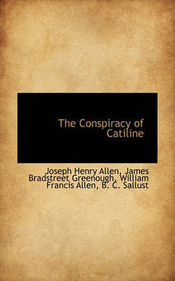 The Conspiracy of Catiline by James Bradstreet Greenough