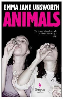 Animals by Emma Jane Unsworth