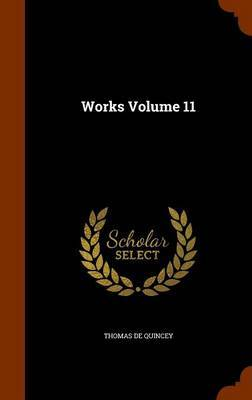 Works Volume 11 by Thomas De Quincey image