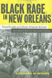 Black Rage in New Orleans by Leonard N Moore image