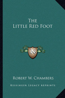 The Little Red Foot by Robert W Chambers