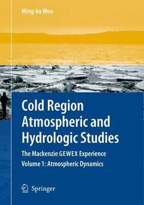 Cold Region Atmospheric and Hydrologic Studies. The Mackenzie GEWEX Experience image