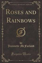 Roses and Rainbows (Classic Reprint) by Jeannette McFarland image