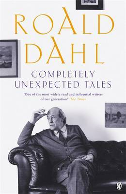 Completely Unexpected Tales by Roald Dahl image