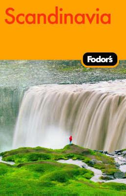 Fodor's Scandinavia by Fodor Travel Publications