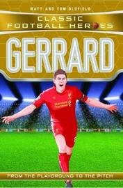 Gerrard (Classic Football Heroes) - Collect Them All! by Matt & Tom Oldfield