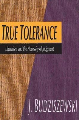 True Tolerance by J Budziszewski