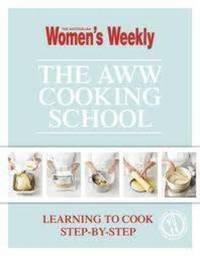 Cooking School by The Australian Women's Weekly