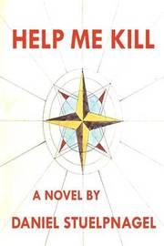 Help Me Kill by Daniel Stuelpnagel
