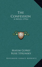 The Confession: A Novel (1916) by Maxim Gorky