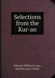Selections from the Kur-An by Stanley Lane Poole