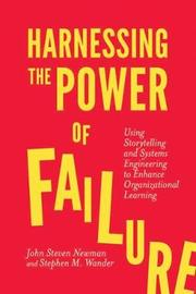 Harnessing the Power of Failure by John Steven Newman
