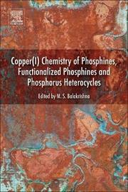 Copper(I) Chemistry of Phosphines, Functionalized Phosphines and Phosphorus Heterocycles by Balakrishnan