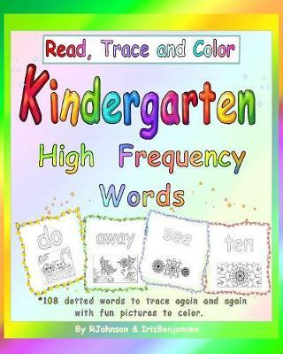Read, Trace and Color Kindergarten High Frequency Words by Irisbenjamina J